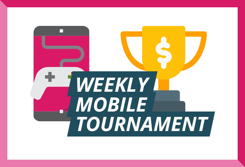 Weekly Mobile Tournament