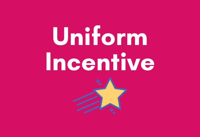 Uniform Incentive